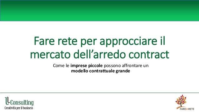 Fare rete per approcciare il mercato dell'arredo contract Come le imprese piccole possono affrontare un modello contrattua...