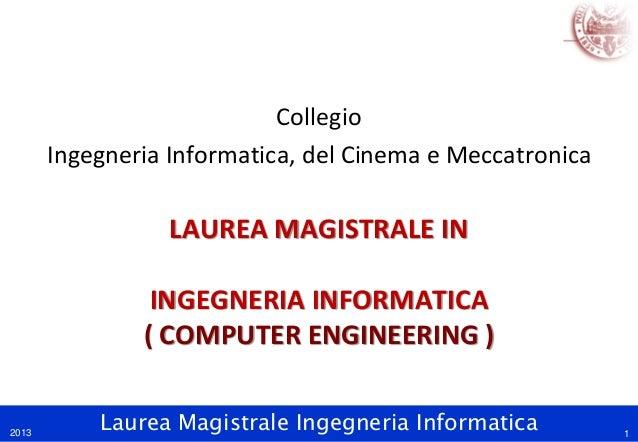 Laurea Magistrale Ingegneria InformaticaLAUREA MAGISTRALE ININGEGNERIA INFORMATICA( COMPUTER ENGINEERING )CollegioIngegner...