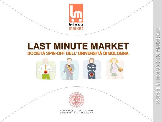 LAST MINUTE MARKETSOCIETÀ SPIN-OFF DELL' UNIVERSITÀ DI BOLOGNA