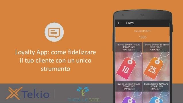 Loyalty App: come fidelizzare il tuo cliente con un unico strumento