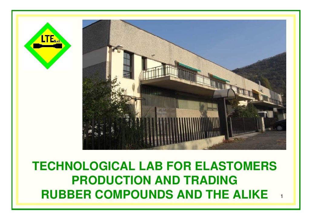 TECHNOLOGICAL LAB FOR ELASTOMERS     PRODUCTION AND TRADING RUBBER COMPOUNDS AND THE ALIKE 1