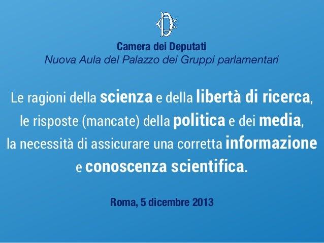 Camera dei Deputati Nuova Aula del Palazzo dei Gruppi parlamentari  Le ragioni della scienza e della libertà di ricerca, l...