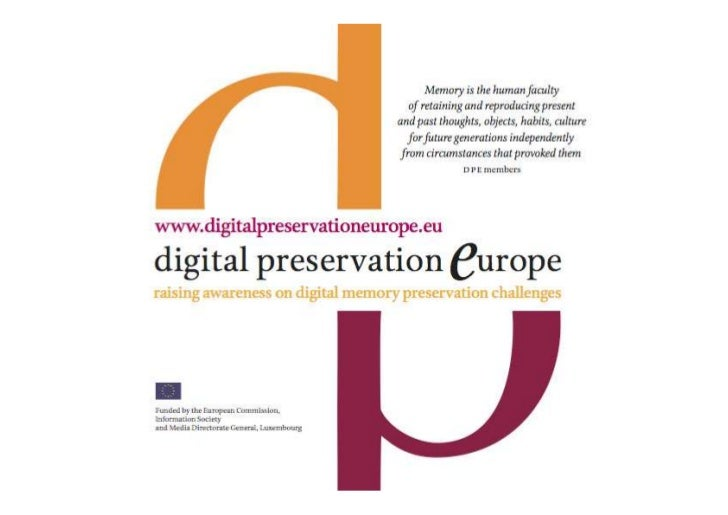 What is DPE?             Digitalpreservationeurope (DPE) intends to Vision             create a coherent platform for proa...