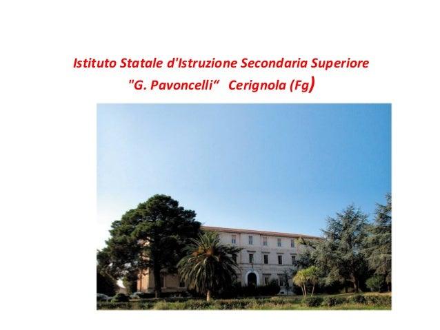"Istituto Statale d'Istruzione Secondaria Superiore  ""G. Pavoncelli"" Cerignola (Fg)"