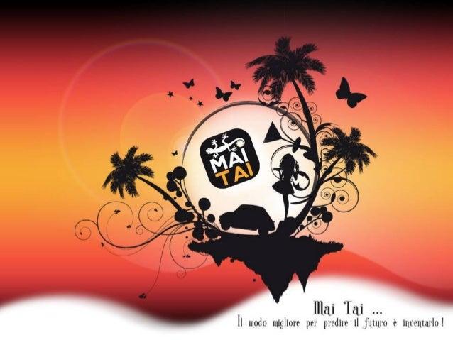 2000: Nasce Mai-Tai, agenzia di servizi nell'ambito della fornitura di personale per fiere, congressi, meeting aziendali e...