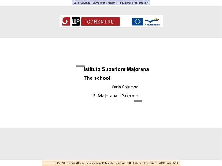 Istituto Superiore Majorana The school Carlo Columba I.S. Majorana - Palermo