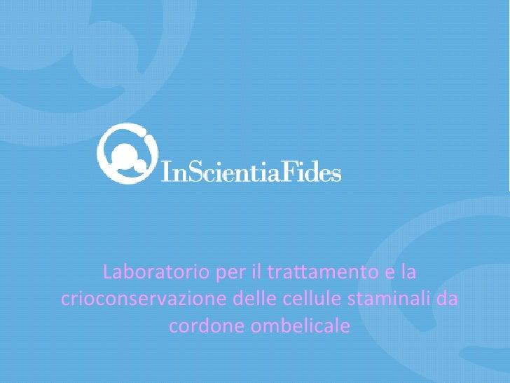 Laboratorio per il tra,amento e la crioconservazione delle cellule staminali da            cordone ...