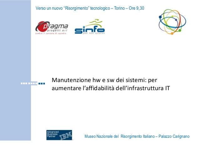 """Verso un nuovo """"Risorgimento"""" tecnologico – Torino – Ore 9,30  Manutenzione hw e sw dei sistemi: per aumentare l'affidabil..."""