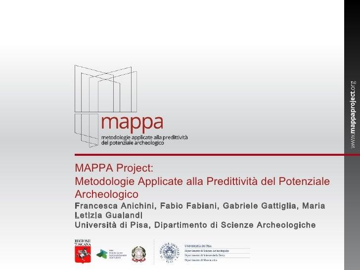 MAPPA Project: Metodologie Applicate alla Predittività del Potenziale Archeologico Francesca Anichini, Fabio Fabiani, Gabr...