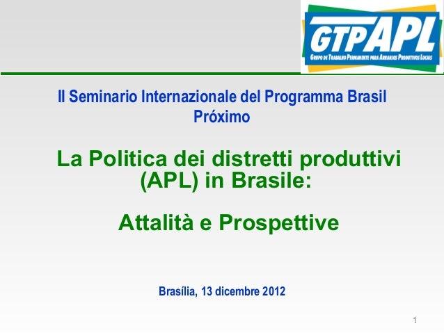 II Seminario Internazionale del Programma Brasil                     PróximoLa Politica dei distretti produttivi         (...