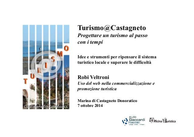 Turismo@Castagneto  Progettare un turismo al passo  con i tempi  Idee e strumenti per ripensare il sistema  turistico loca...