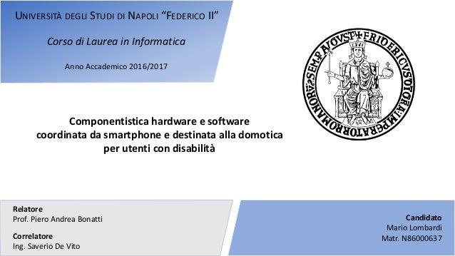 """UNIVERSITÀ DEGLI STUDI DI NAPOLI """"FEDERICO II"""" Componentistica hardware e software coordinata da smartphone e destinata al..."""