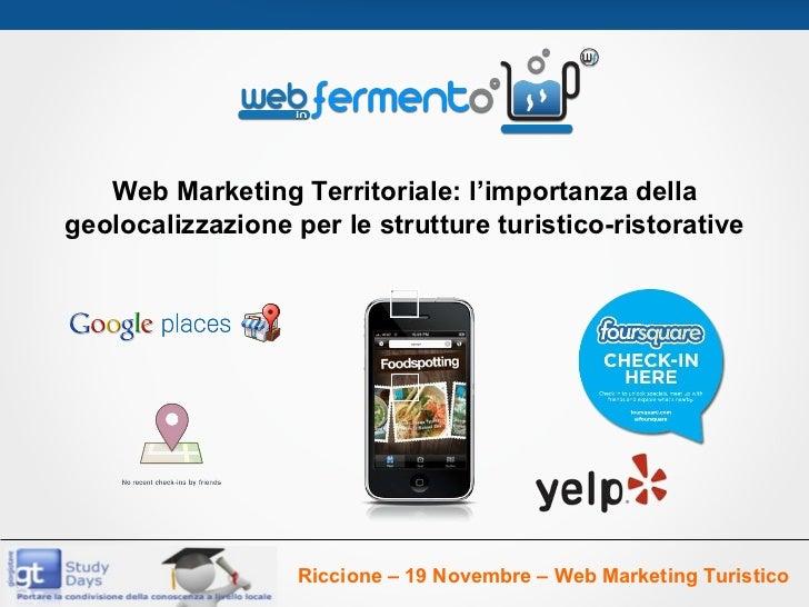 Web Marketing Territoriale: l'importanza della geolocalizzazione per le strutture turistico-ristorative Riccione – 19 Nove...