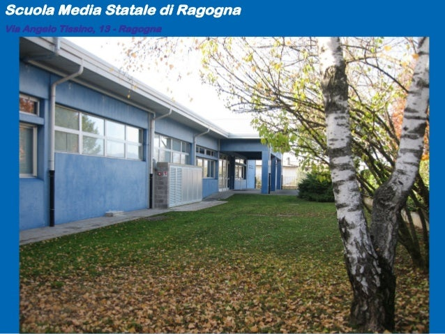 Via Angelo Tissino, 13 - Ragogna Scuola Media Statale di Ragogna