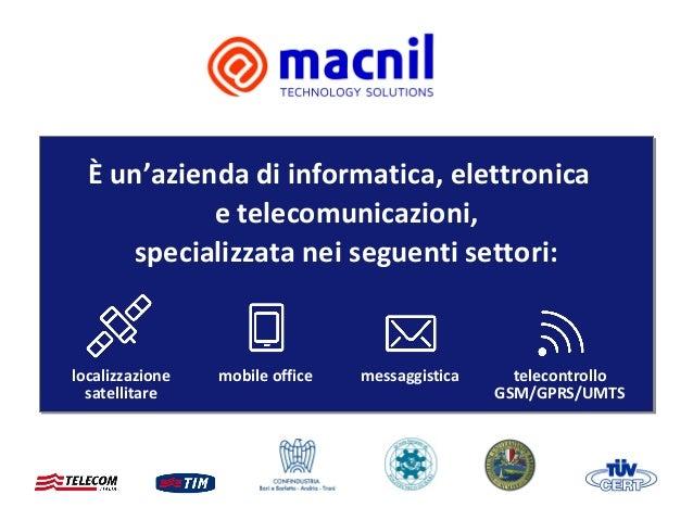 È un'azienda di informatica, elettronica            e telecomunicazioni,     specializzata nei seguenti settori:localizzaz...