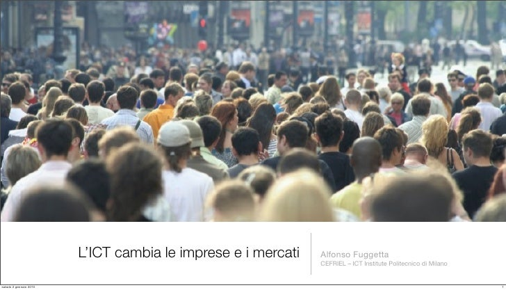 L'ICT cambia le imprese e i mercati   Alfonso Fuggetta                                                               CEFRI...