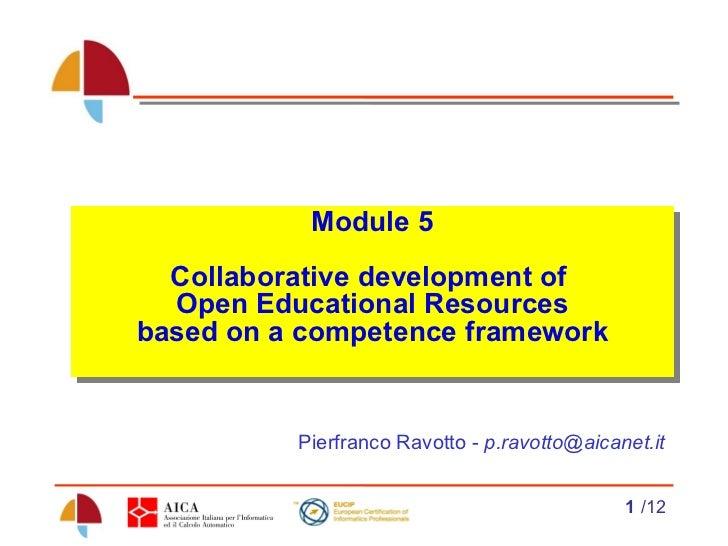 Module 5 Collaborative development of  Open Educational Resources based on a competence framework Pierfranco Ravotto -  [e...