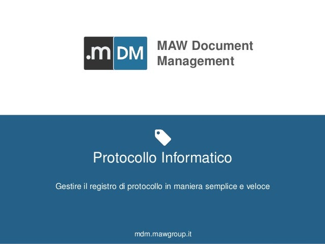MAW DOCUMENT MANAGEMENT mdm.mawgroup.it  MAW Document  Management  Men At Work Srl  Via delle Terme Deciane, 10 - 00153 Ro...