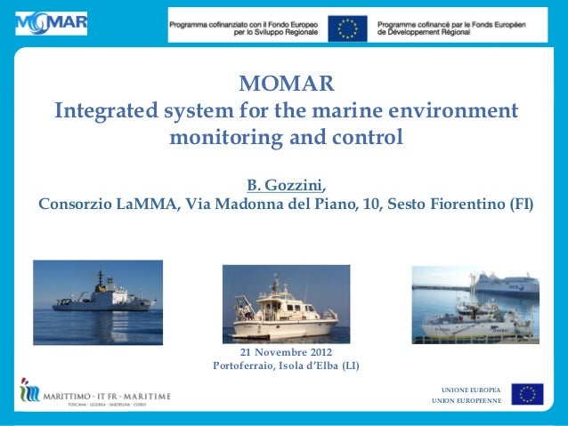 MOMAR  Integrated system for the marine environment              monitoring and control                        B. Gozzini,...