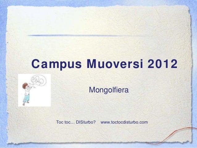 Campus Muoversi 2012MongolfieraToc toc… DISturbo? www.toctocdisturbo.com