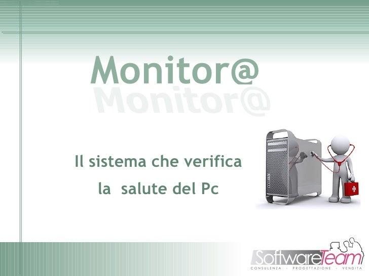 Il sistema che verifica la  salute del Pc Monitor@