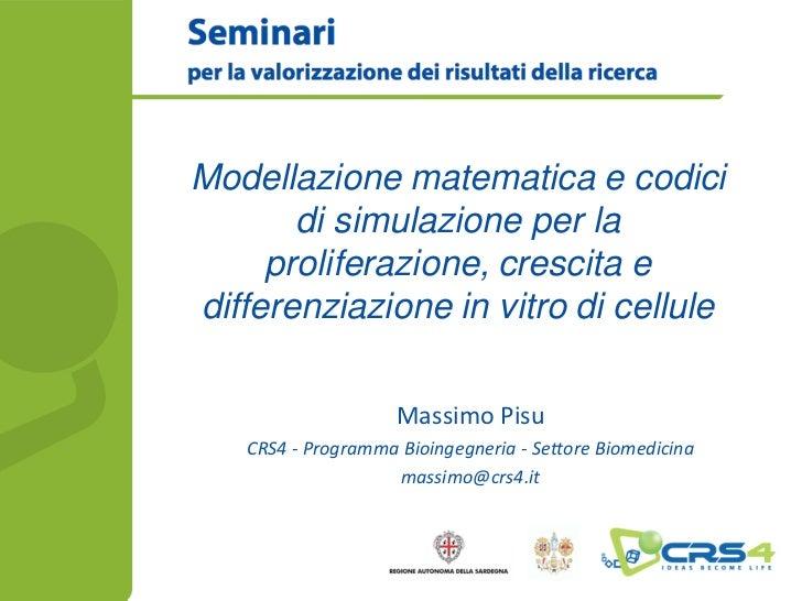 Modellazione matematica e codici       di simulazione per la     proliferazione, crescita edifferenziazione in vitro di ce...
