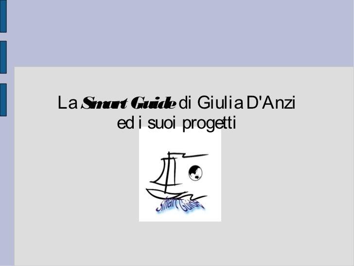 La Sm Guide di Giulia DAnzi     art       ed i suoi progetti