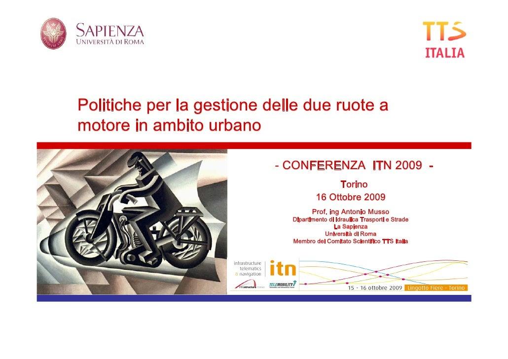 Politiche per la gestione delle due ruote a motore in ambito urbano                             - CONFERENZA ITN 2009 -   ...