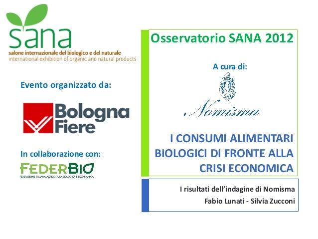 Osservatorio SANA 2012                                       A cura di:Evento organizzato da:                            I...