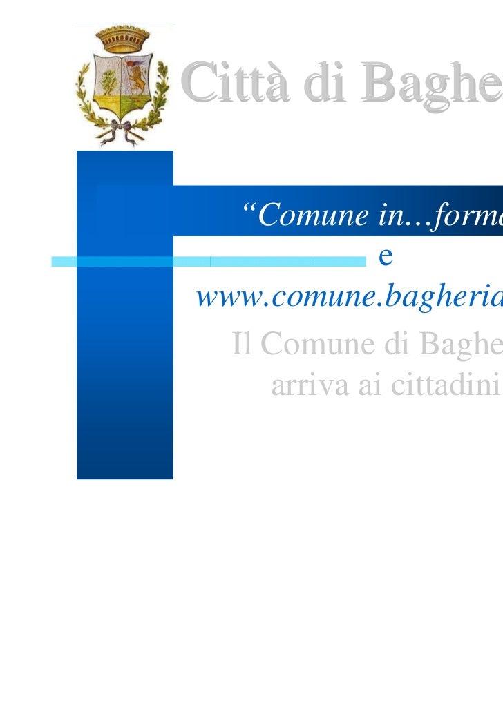 """Città di Bagheria   """"Comune in…forma""""              ewww.comune.bagheria.pa.it  Il Comune di Bagheria     arriva ai cittadini"""