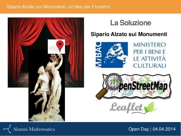Open Day | 04.04.2014 Sipario Alzato sui Monumenti: un'idea per il turismo La Soluzione Sipario Alzato sui Monumenti