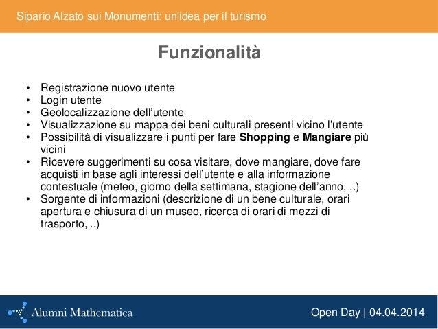 Open Day | 04.04.2014 Sipario Alzato sui Monumenti: un'idea per il turismo Funzionalità • Registrazione nuovo utente • Log...