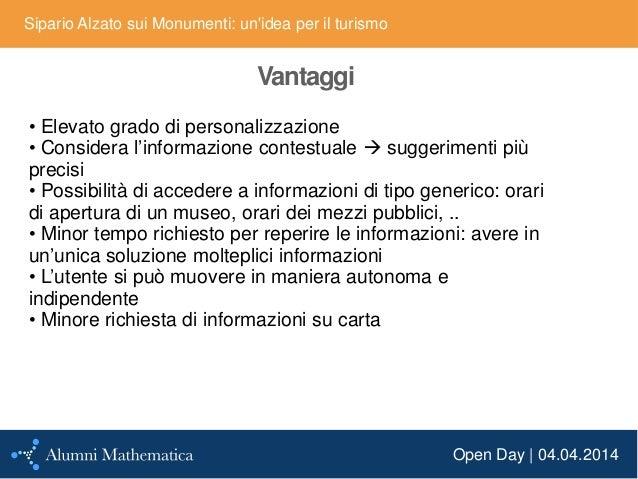 Open Day | 04.04.2014 Sipario Alzato sui Monumenti: un'idea per il turismo Vantaggi • Elevato grado di personalizzazione •...
