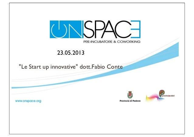 "23.05.2013""Le Start up innovative"" dott.Fabio Conte"