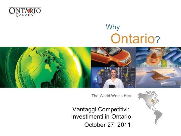 Vantaggi Competitivi:  Investimenti in Ontario  October 27, 2011