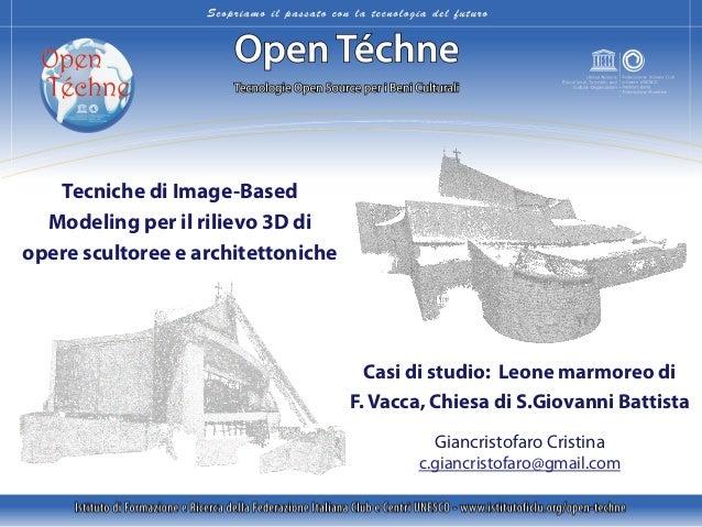 Tecniche di Image-Based Modeling per il rilievo 3D di opere scultoree e architettoniche Giancristofaro Cristina c.giancris...