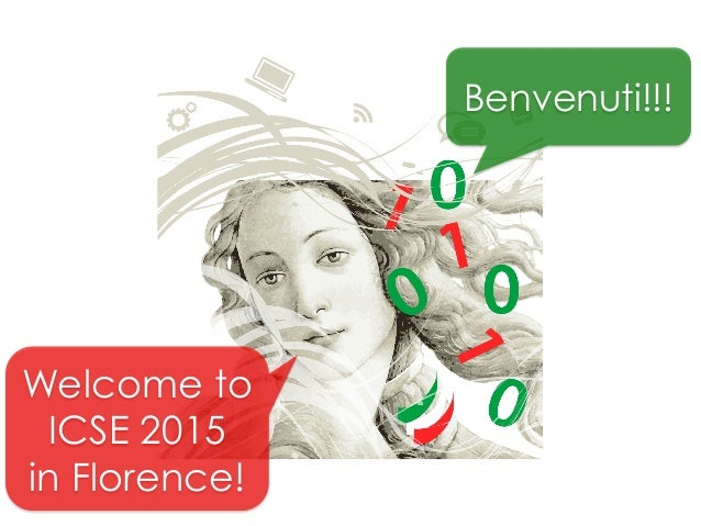 Benvenuti!!! Welcome to ICSE 2015 in Florence!