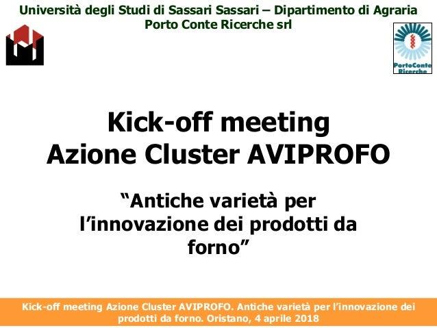 """Kick-off meeting Azione Cluster AVIPROFO """"Antiche varietà per l'innovazione dei prodotti da forno"""" Università degli Studi ..."""