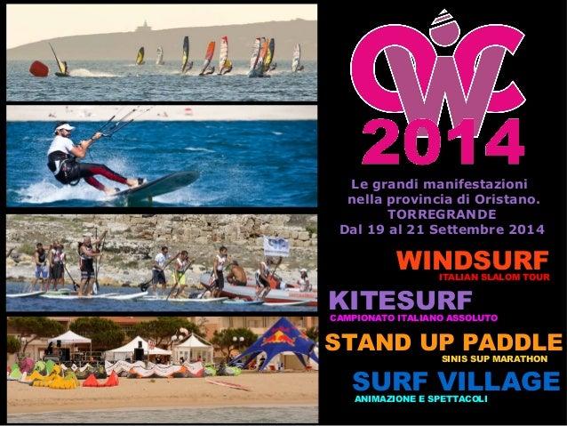 KITESURF SURF VILLAGE Le grandi manifestazioni nella provincia di Oristano. TORREGRANDE Dal 19 al 21 Settembre 2014 WINDSU...
