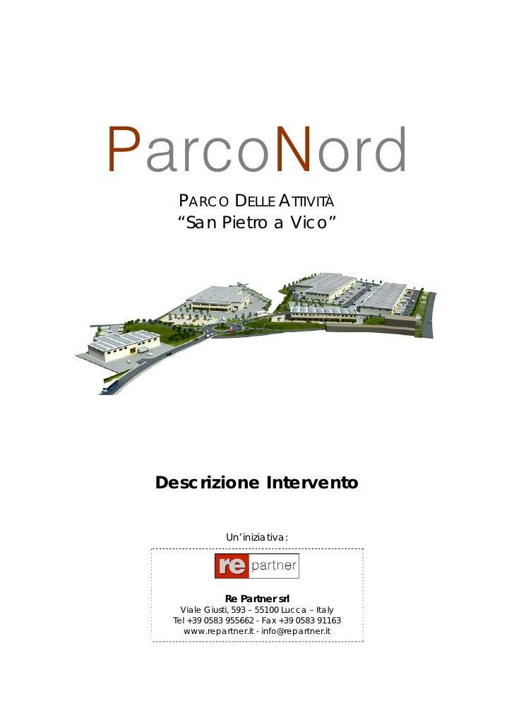 """ParcoNord   PARCO DELLE ATTIVITÀ   """"San Pietro a Vico"""" Descrizione Intervento              Un'iniziativa:              Re ..."""