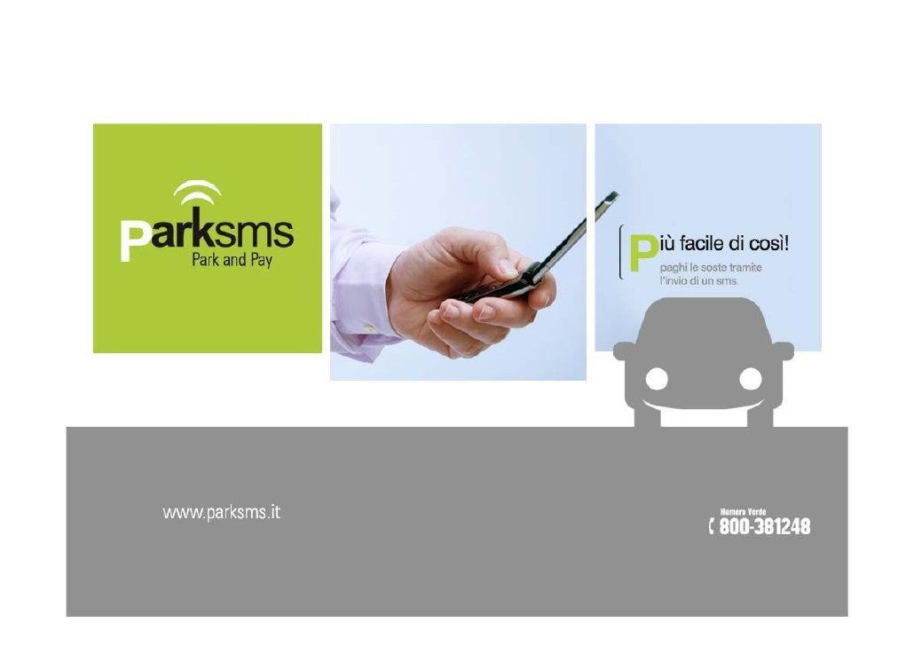 ParkSMS è una piattaforma dedicata a tutte le realtà, pubbliche e private, che gestiscono parcheggi a pagamento  Con ParkS...