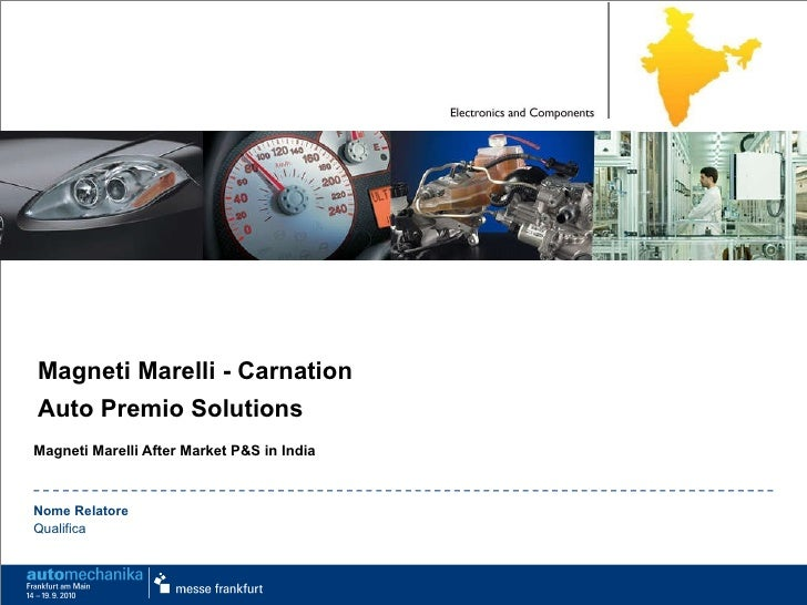 Magneti Marelli - Carnation Auto Premio Solutions Magneti Marelli After Market P&S in India