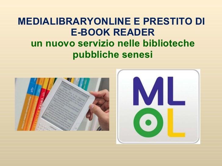 MEDIALIBRARYONLINE E PRESTITO DI  E-BOOK READER un nuovo servizio nelle biblioteche pubbliche senesi