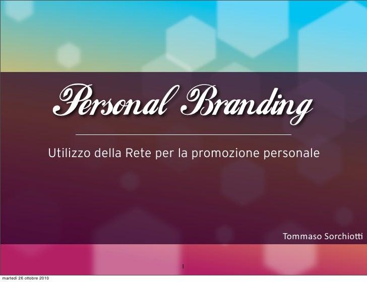 Personal Branding                       Utilizzo della Rete per la promozione personale                                   ...