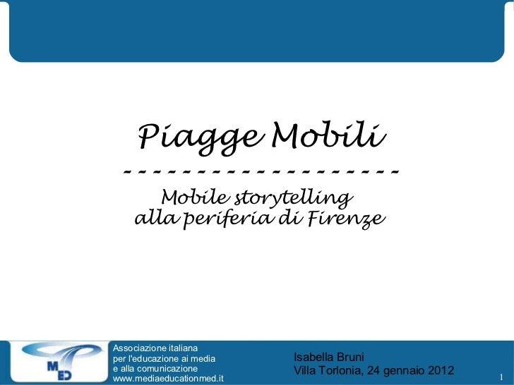 Piagge Mobili-------------------       Mobile storytelling    alla periferia di FirenzeAssociazione italianaper leducazion...