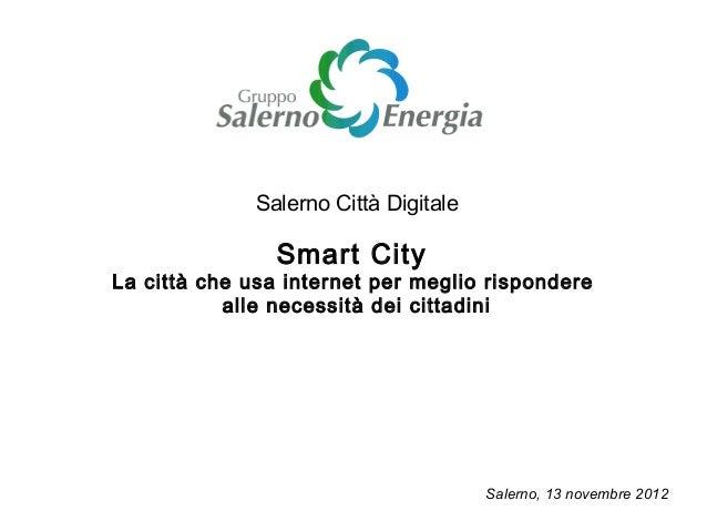 Salerno Città Digitale                Smart CityLa città che usa internet per meglio rispondere           alle necessità d...
