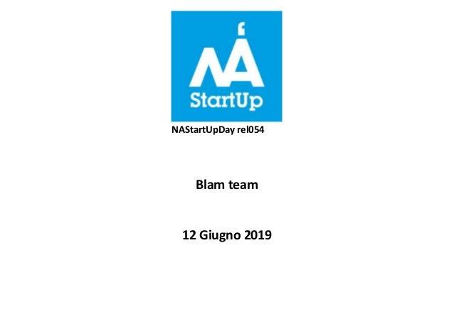 NAStartUpDay rel054 Blam team 12 Giugno 2019