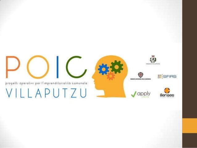 Cosa è il POIC • Il POIC (Progetti Operativi per l'Imprenditorialità Comunale) è programma agevolativo articolato, diretto...