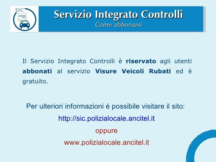 Servizio Integrato Controlli Come abbonarsi Il Servizio Integrato Controlli è  riservato  agli utenti  abbonati  al serviz...