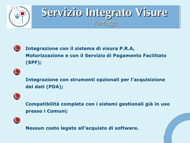 Servizio Integrato Visure Vantaggi Integrazione con il sistema di visura P.R.A, Motorizzazione e con il Servizio di Pagame...